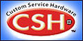 Visit Custom Service Hardware, More Than Just Hardware, Since 1977!